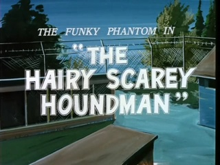 The Hairy Scary Houndman