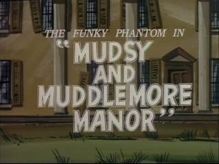 Mudsy and Muddlemore Manor