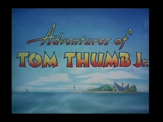 Adventures Of Tom Thumb Jr.