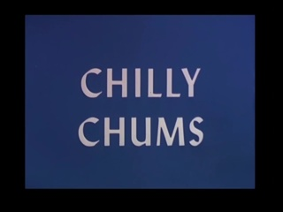 Chilly Chums