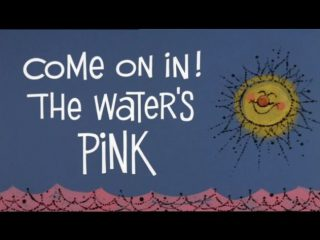Come On In! The Water's Pink