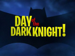 Day of the Dark Knight!