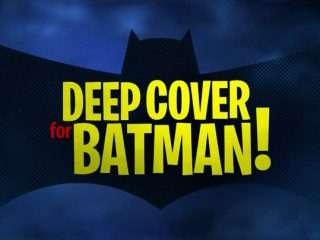 Deep Cover for Batman!