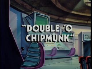Double 'O Chipmunk