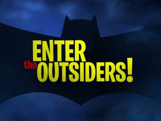 Enter the Outsiders!
