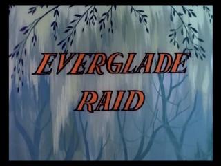 Everglade Raid