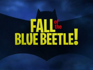 Fall of the Blue Beetle!