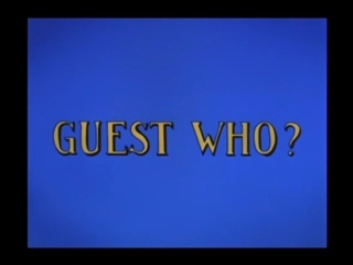 Guest Who?