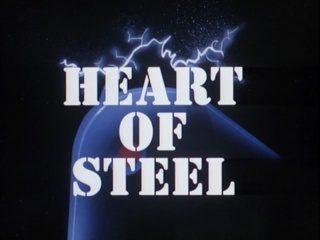 Heart Of Steel: Part 1