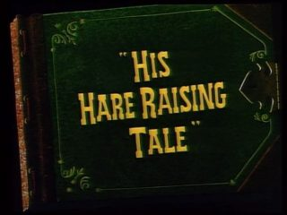 His Hare-Raising Tale
