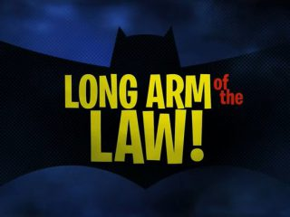 Long Arm of the Law!
