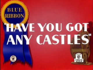 Have You Got Any Castles