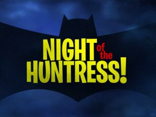 Night of the Huntress!