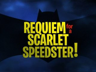Requiem for a Scarlet Speedster!