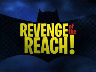Revenge of the Reach!