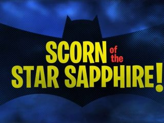 The Scorn of the Star Sapphire!