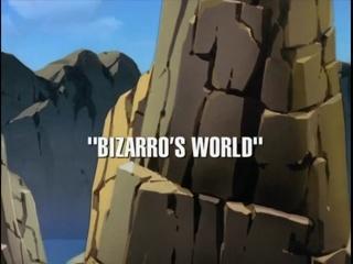 Bizarro's World