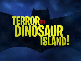 Terror on Dinosaur Island!