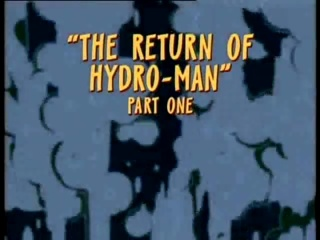 The Return of Hydro-Man (Part 1)