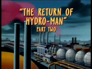 The Return of Hydro-Man (Part 2)