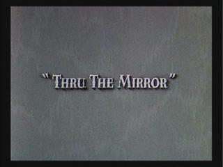 Thru The Mirror
