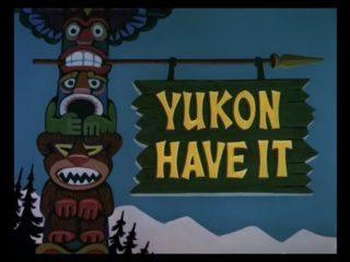 Yukon Have It